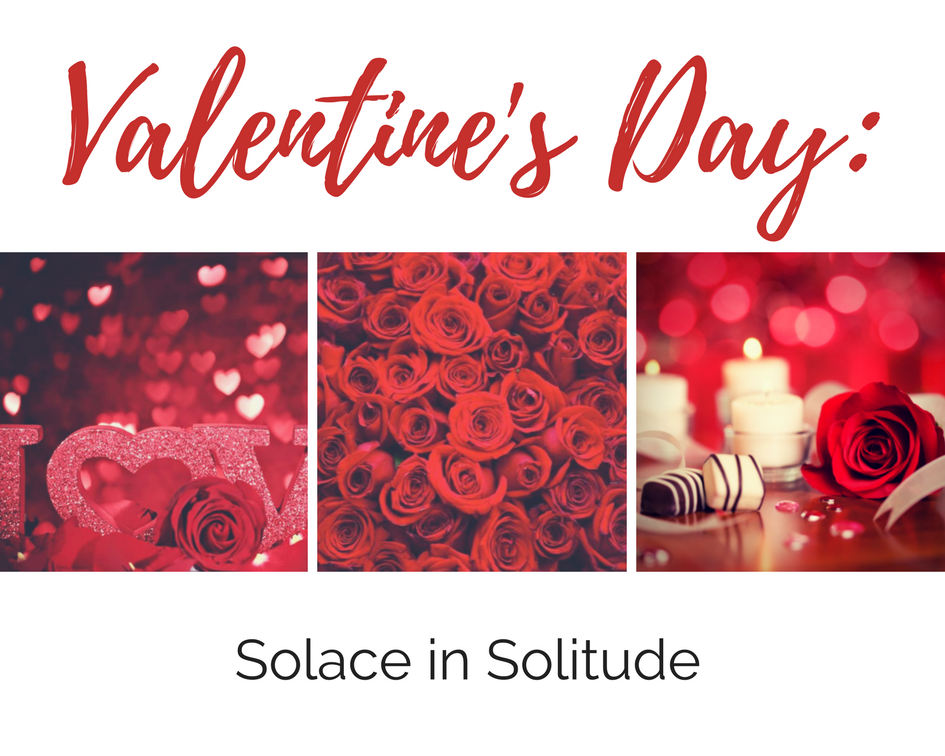 Valentine's Day: Solace in Solitude